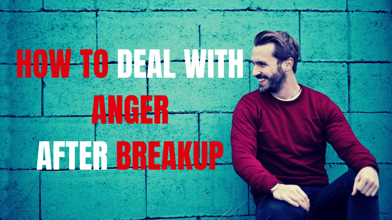 How to deal with anger After a Breakup-