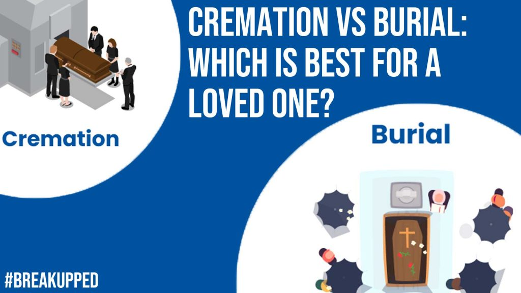 Cremation vs Burial Which Is Best For a Loved One