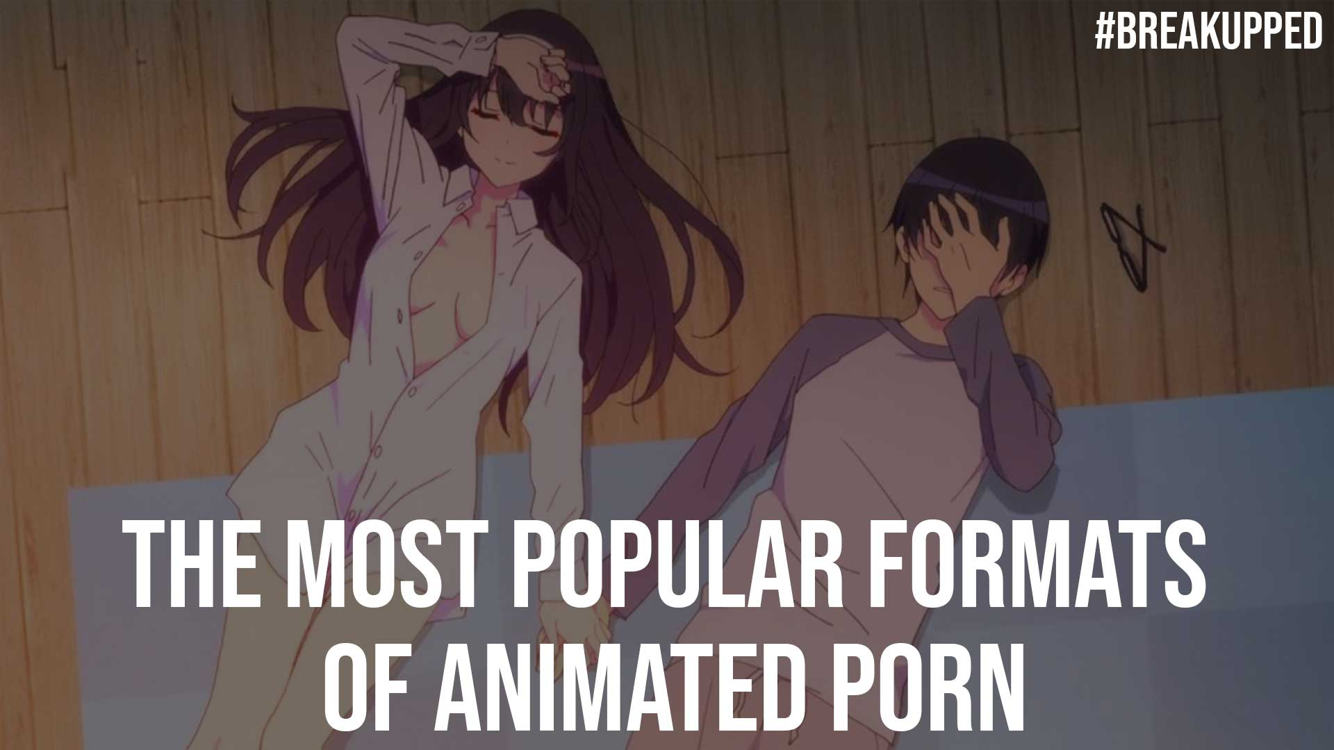 The Most Popular Formats Of Animated Porn