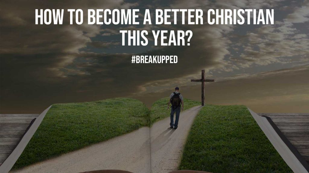 How to Become a Better Christian This Year